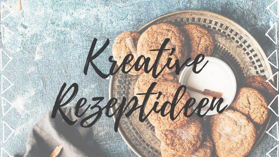 Kreative Rezeptideen